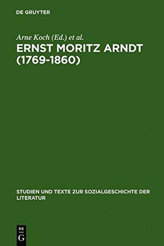 Ernst Moritz Arndt (1769-1860) (Studien Und Texte Zur Sozialgeschichte der Literatur) (German Edition) by Erhart (2007-10-23)