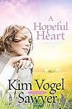 A Hopeful Heart by Kim Vogel Sawyer (2010-08-02)