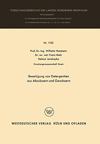 Beseitigung von Detergentien aus Abwässern und Gewässern (Forschungsberichte des Landes Nordrhein-Westfalen, Band 1153)