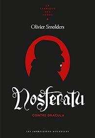 Nosferatu: Contre Dracula par Olivier Smolders