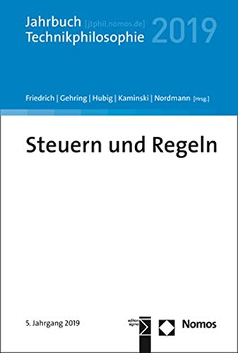 Steuern und Regeln: Jahrbuch Technikphilosophie 2019
