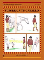 Susurra a tu caballo / Whisper to your horse