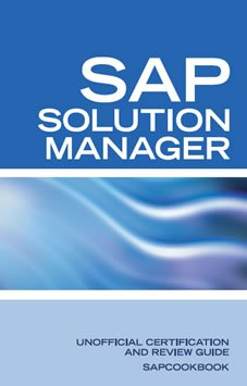 SAP Solution Manager Interview Questions: SAP Solution Manager Certification Review por Terry Sanchez-Clark