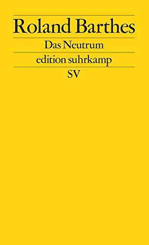 Das Neutrum: Vorlesung am Collège de France 1977-1978 (edition suhrkamp)
