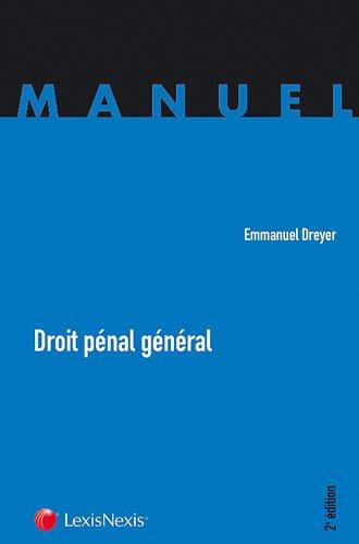 Droit pénal général par Emmanuel Dreyer