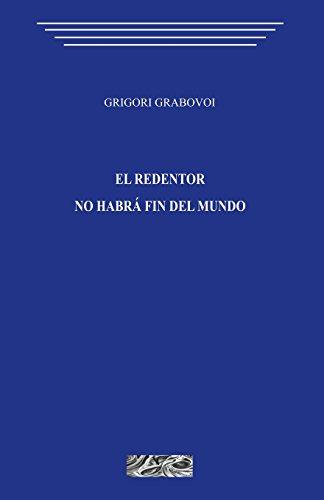 El redentor. No habra fin del mundo por Grigori Grabovoi