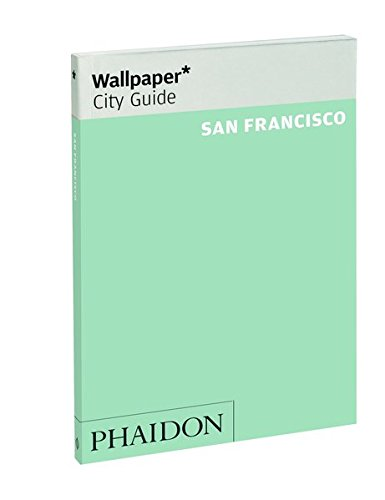 San Francisco (Wallpaper. City Guide)