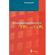 Informationsmodellierung in XML und SGML (German Edition)