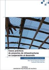 Casos Prácticos de Proyectos de Infraestructuras En Cooperación Al Desarrollo (Cuadernos de cooperación)