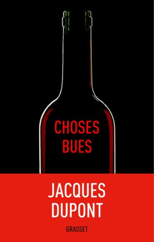 Choses bues par Jacques Dupont