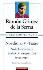 Novelismo V  5 (Obras Completas por Ramon Gomez De La Serna