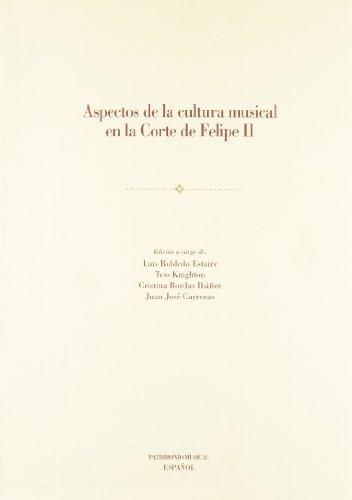 Aspectos de la cultura musical en la corte de Felipe II (Patrimonio Musical Español) por Luis Robledo Estaire