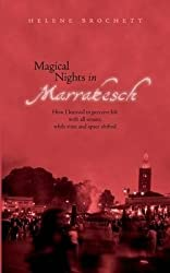BY Brochett, Helene ( Author ) [ MAGICAL NIGHTS IN MARRAKESH ] Sep-2014 [ Paperback ]
