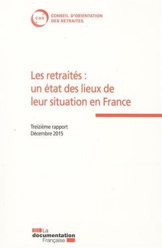 Les retraités : un état des lieux de leur situation en France - 13e rapport du COR - Décembre 2015 par Conseil d'orientation des retraites (COR)