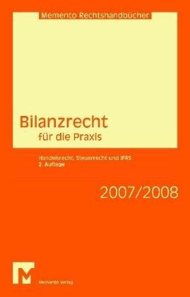 Bilanzrecht für die Praxis: Handelsrecht, Steuerrecht und IAS