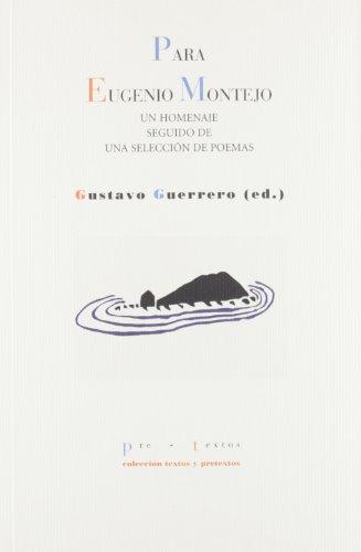 Para Eugenio Montejo: Un homenaje seguido de una selección de poemas (Textos y pretextos)