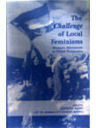 The Challenge of Local Feminisms: Women's Movements in Global Perspective
