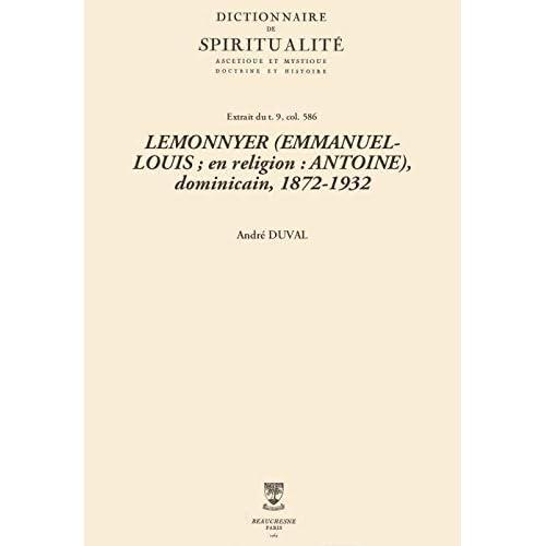 LEMONNYER (EMMANUEL-LOUIS; en religion: ANTOINE), dominicain, 1872-1932 (Dictionnaire de spiritualité)