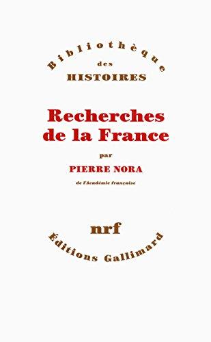 Recherches de la France (Bibliothèque des Histoires) par Pierre Nora