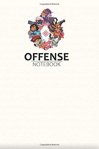 Offense Notebook: Game Edition Notebooks, Lined Notebook, 6 x 9, 120 pages, Games Lover Gift, Play For Fun, Friendship, Overwatch