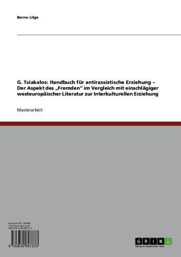 """Tsiakalos' """"Handbuch für antirassistische Erziehung"""" im Vergleich mit westeuropäischen Konzepten der Interkulturellen Erziehung"""
