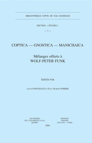 Coptica - Gnostica - Manichaica: Melanges Offerts a Wolf-peter Funk