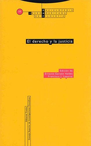 El derecho y la Justicia: Vol. 11 (Enciclopedia Iberoamericana de Filosofía)