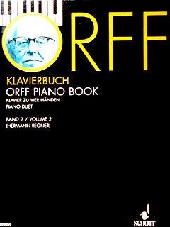 """Orff-Klavierbuch: Leichte Stücke und Bearbeitungen aus """"Musik für Kinder """" und """"Klavierübung"""". Band 2. Klavier 4-händig."""