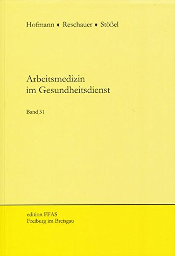 Arbeitsmedizin im Gesundheitsdienst: Band 31 (edition FFAS)