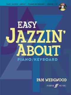 EASY JAZZIN' ABOUT - GRADE 1-3 - arrangiert für Klavier - (Keyboard) - mit CD [Noten / Sheetmusic] Komponist: WEDGWOOD PAM (1 Wedgwood)