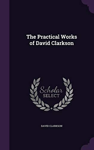 The Practical Works of David Clarkson
