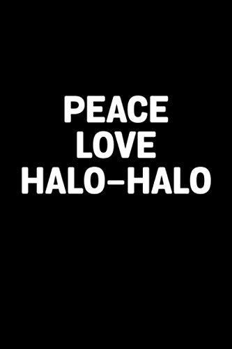 Peace Love Halo-Halo: Filipino Recipe Notebook | Tagalog Philippines Pride Food Halo-halo Pinoy Cold Dessert Journal Mini Notepad (6