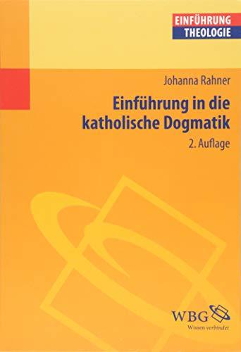 Einführung in die katholische Dogmatik (Theologie kompakt)