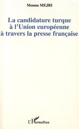 La candidature turque à l'Union européenne à travers la presse française