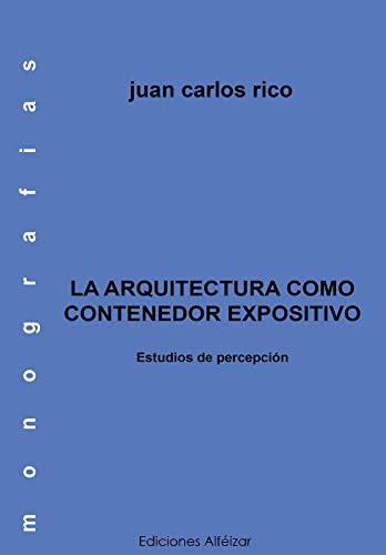 La Arquitectura como contenedor expositivo (Monografías nº 5)