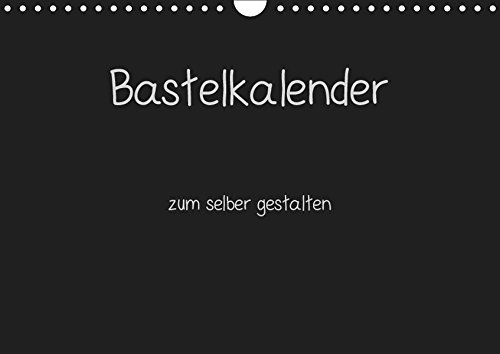 Bastelkalender - Schwarz (Wandkalender 2019 DIN A4 quer): Kalender zum selber gestalten (Monatskalender, 14 Seiten ) (CALVENDO Hobbys)