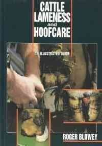 Cattle Lameness and Hoofcare: An Illustrated Guide by Roger Blowey (1993-06-03)