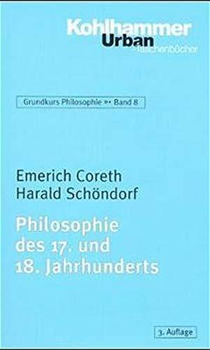Grundkurs Philosophie / Philosophie des 17. und 18. Jahrhunderts (Urban-Taschenbücher)