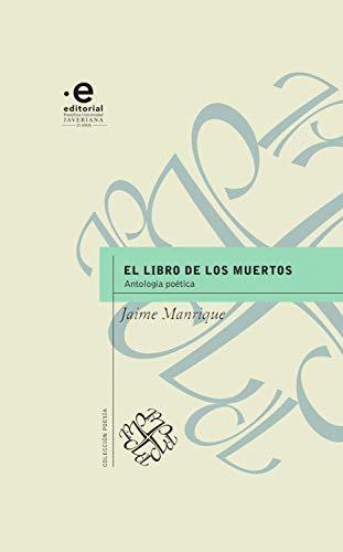 El libro de los muertos: Antología poética (Poesía nº 3) por Jaime Manrique