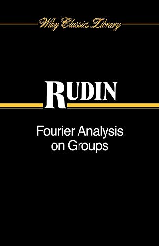 Fourier Analysis on Groups (Wiley Classics Library)