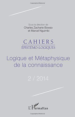Logique et métaphysique de la connaissance par Charles Zacharie Bowao