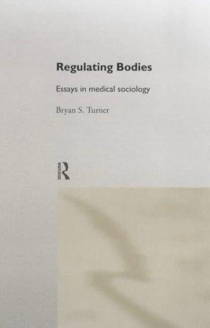 Regulating Bodies: Essays in Medical Sociology