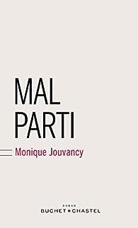 Mal parti par Monique Jouvancy