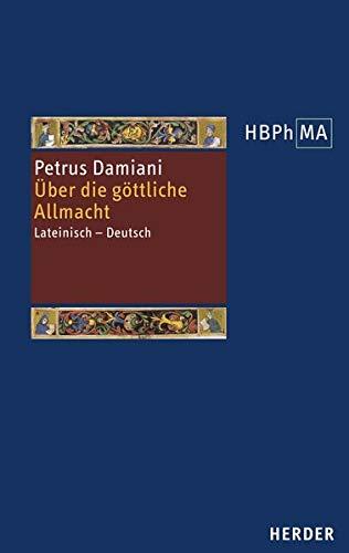 De divina omnipotentia. Über die göttliche Allmacht: Lateinisch - Deutsch (Herders Bibliothek der Philosophie des Mittelalters 3. Serie)