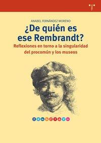 ¿De Quién Es Ese Rembrandt? Reflexiones En Torno A La Singularidad Del Procomún Y Los Museos (Biblioteconomía y Administración cultural)