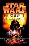 Star Wars Episode III, Die Rache der Sith - Matthew Stover