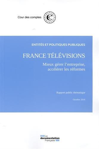 France Télévisions : mieux gérer l'entreprise, accélérer les réformes