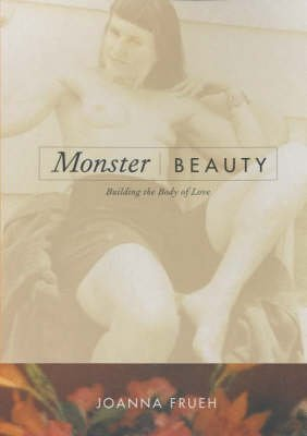 [(Monster/Beauty : Building the Body of Love)] [By (author) Joanna Frueh] published on (February, 2001) par Joanna Frueh