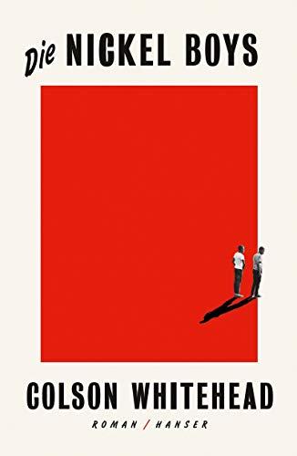 Die Nickel Boys: Roman (Amerikanische Literatur Geschichte)