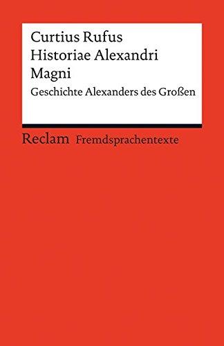 Historiae Alexandri Magni: Geschichte Alexanders des Großen (Reclams Universal-Bibliothek) (Große Klassische Geschichten)